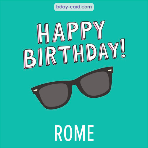 Happy Birthday pic for Rome with glasses