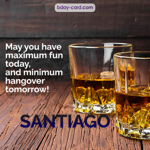 Greetings pics for Santiago with Whiskey