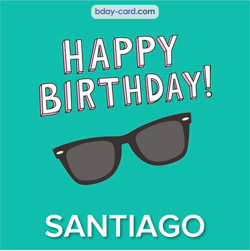 Happy Birthday pic for Santiago with glasses