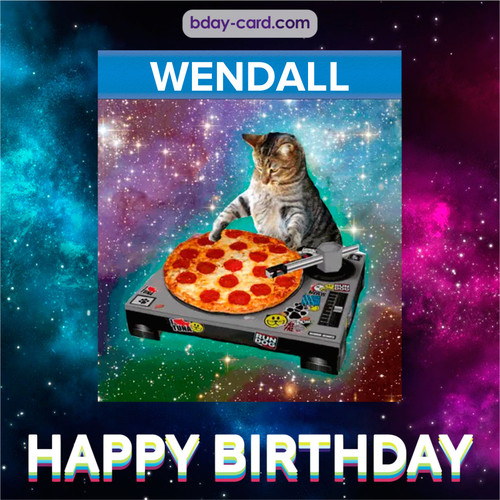 Meme with a cat for Wendall - Happy Birthday