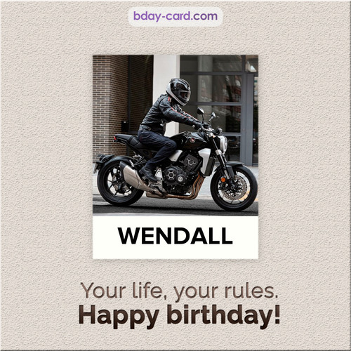 Birthday Wendall - Your life, your rules