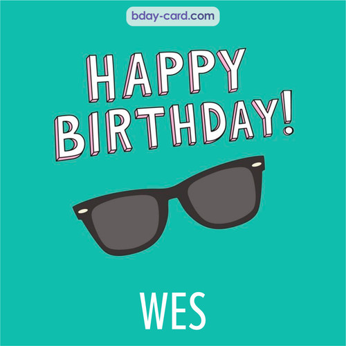 Happy Birthday pic for Wes with glasses