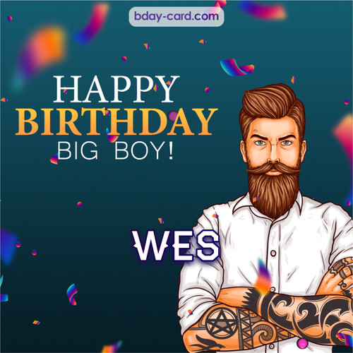 BDay big boy Wes - Happy Birthday