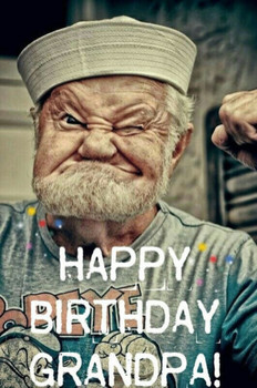 Best birthday wishes with quotes for my funny grandfather...
