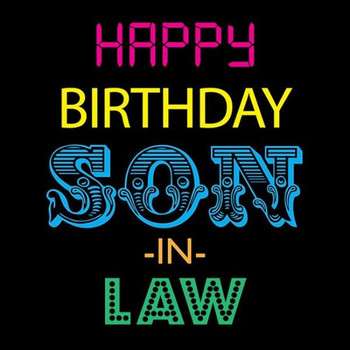 Male Relation Birthday Cards Happy Son In Law