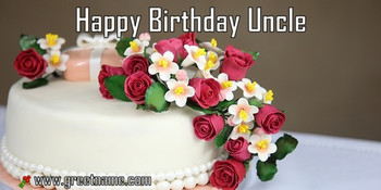 Happy birthday uncle cake and flower greet name