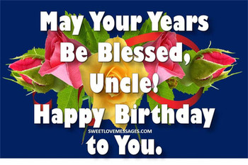 Happy birthday wishes and messages for my uncle sweet love