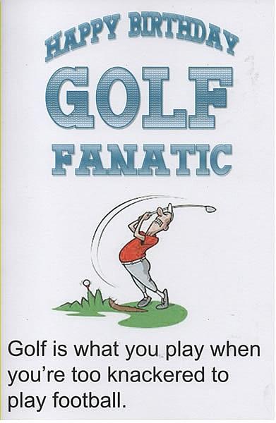 Funny Birthday Card Happy Golf Fanatic