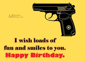 Birthday wishes with gun greetings amp pics wishmeme