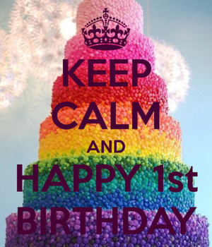 Keep Calm And Happy 1st Birthday