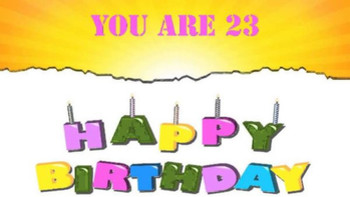 You Are 23 Happy Birthday