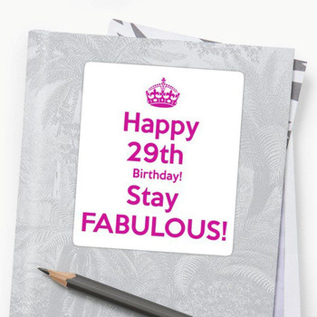 Happy 29th Birthday Stay Fabulous Pic