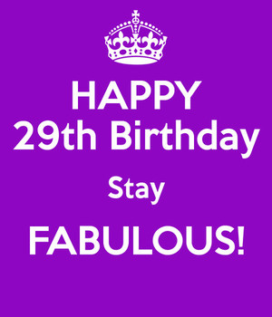 Stay Fabulous Happy 29th Birthday