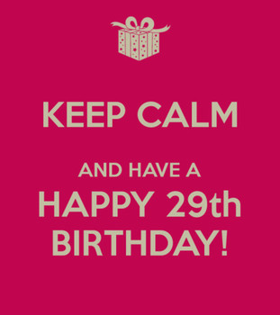 Have A Happy 29th Birthday