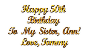 Happy 50th Birthday To My Sister