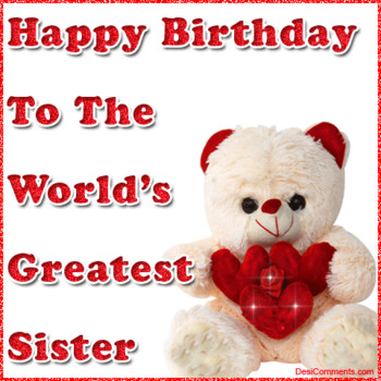 Happy birthday to the world#39s greatest sister desments