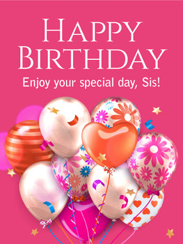 Enjoy your special day! happy birthday card for sister bi...