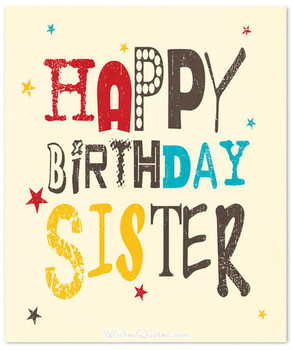 Happy birthday sister 60 cute birthday wishes for sister