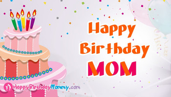 Happy birthday mom @ happybirthdaymommy
