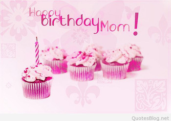Happy birthday messages for mothers