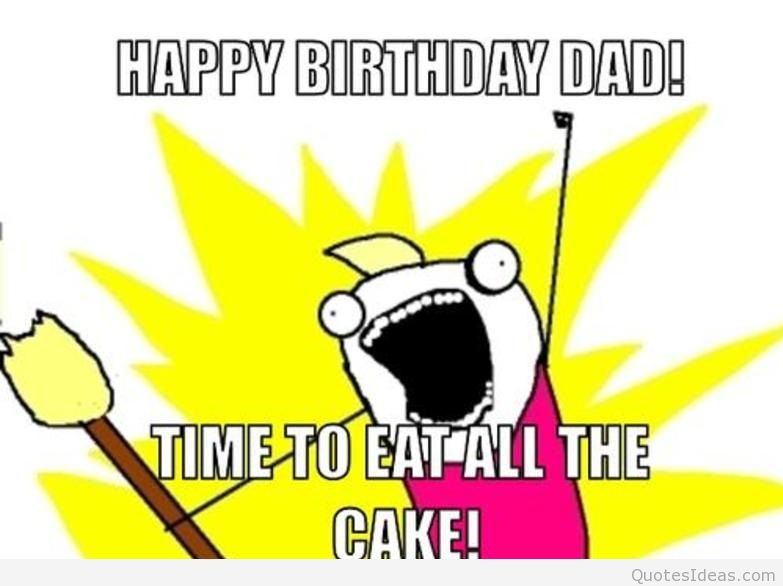 Resized All The Things Meme Generator Happy Birthday Dad