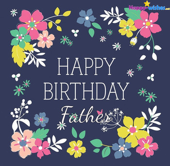 Happy birthday wishes for dad quotes images and memes happy