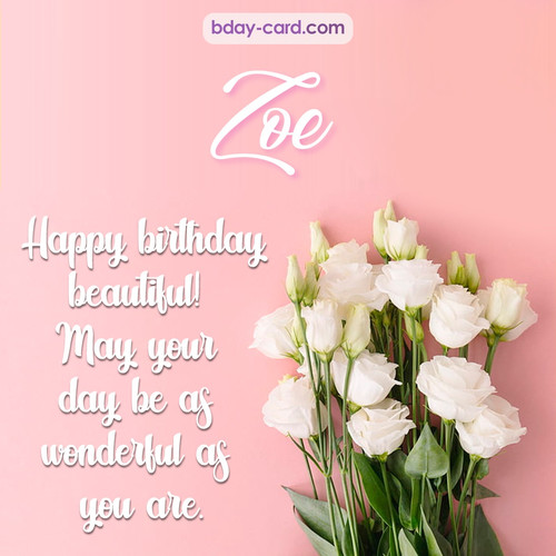 Beautiful Happy Birthday images for Zoe with Flowers