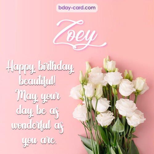 Beautiful Happy Birthday images for Zoey with Flowers