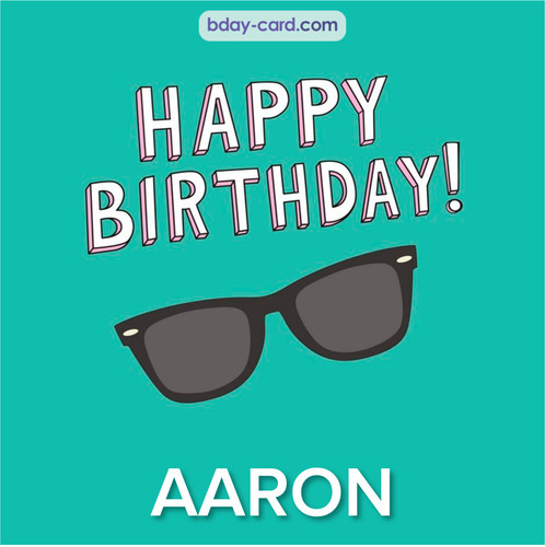 Happy Birthday pic for Aaron with glasses