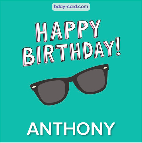 Happy Birthday pic for Anthony with glasses