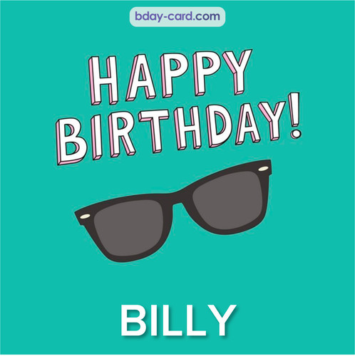 Happy Birthday pic for Billy with glasses
