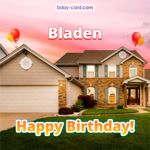 Birthday pictures for Bladen with house