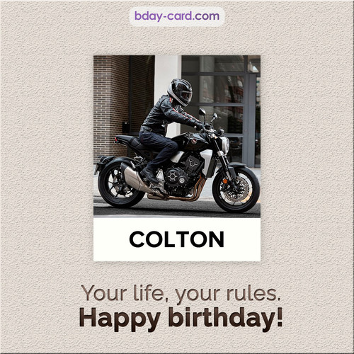 Birthday Colton - Your life, your rules
