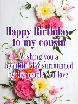 Have a Beautiful Day Happy Birday Card for Cousin Birday