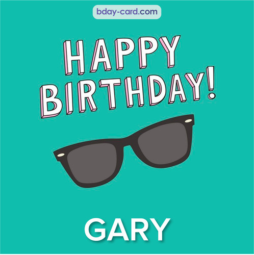 Happy Birthday pic for Gary with glasses