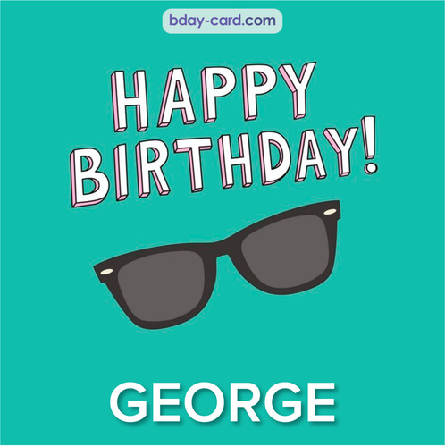 Happy Birthday pic for George with glasses