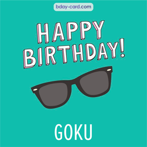 Happy Birthday pic for Goku with glasses
