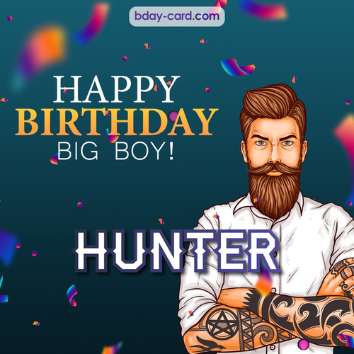 BDay big boy Hunter - Happy Birthday