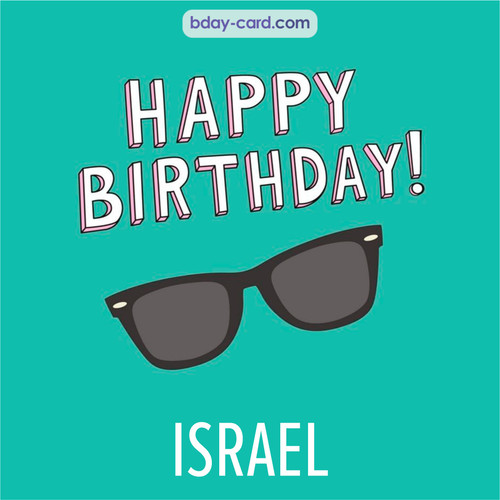 Happy Birthday pic for Israel with glasses