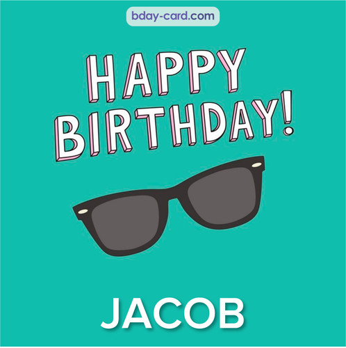 Happy Birthday pic for Jacob with glasses