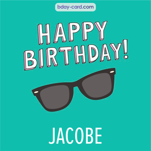 Happy Birthday pic for Jacobe with glasses