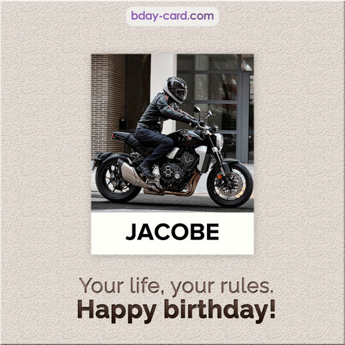 Birthday Jacobe - Your life, your rules