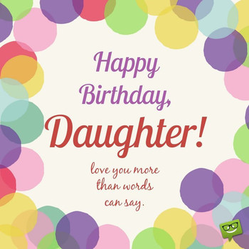 Always our Girl Birday Wishes for your Daughter