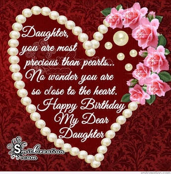 Happy Birday Daughter – you are most precious an pearls
