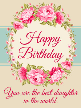 To e Best Daughter in e World Happy Birday Card Birday