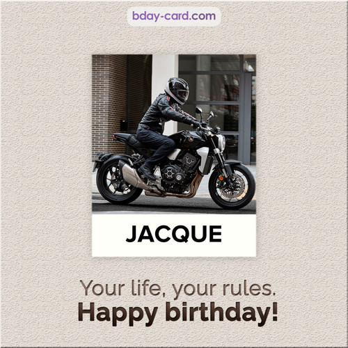 Birthday Jacque - Your life, your rules