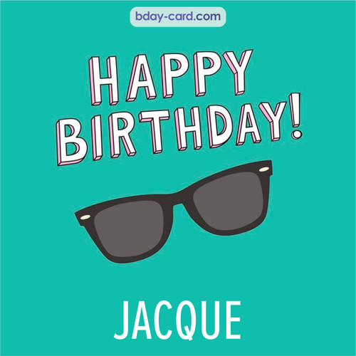 Happy Birthday pic for Jacque with glasses