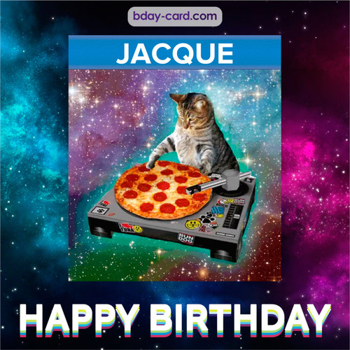 Meme with a cat for Jacque - Happy Birthday