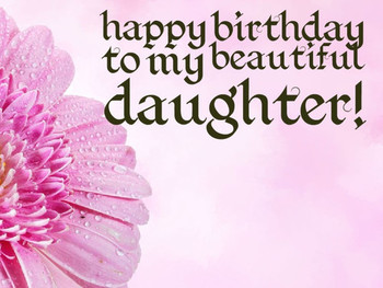 Wonderful Birday Pictures For Daughter