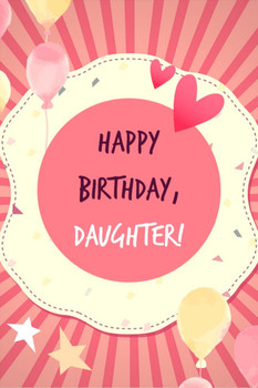 Birday wishes for your Daughter